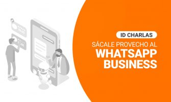 VIDEO: Sácale provecho al Whatsapp Business